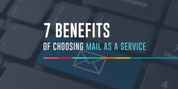 7 Benefits of choosing Mail as a Service