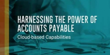 Harnessing the Power of Accounts Payable