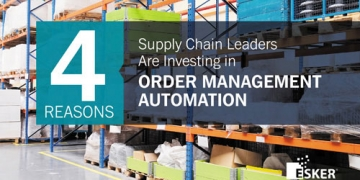4 Reasons Supply Chain Leaders Are Investing in Order...